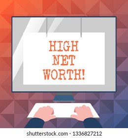 Text sign showing High Net Worth. Conceptual photo having highvalue Something expensive Aclass company.