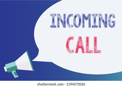 Text sign showing Incoming Call. Conceptual photo Inbound Received Caller ID Telephone Voicemail Vidcall Megaphone loudspeaker speech bubble important message speaking out loud.