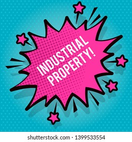 Text sign showing Industrial Property. Conceptual photo the intangible ownership of a trademark or patent Spiky Blank Fight and Screaming Angry Speech Bubble with Thick Dark Outline.