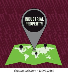 Text sign showing Industrial Property. Conceptual photo the intangible ownership of a trademark or patent Colorful Huge Location Marker Pin Pointing to an Area or GPS Address on Map.
