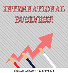 a37675d3a40e7 Text sign showing International Business. Conceptual photo Exchange of  goods and services between countries Three