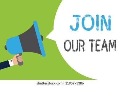 Text sign showing Join Our Team. Conceptual photo Allied Associate Work with us New Employee Hired Enlist Man holding megaphone loudspeaker speech bubble message speaking loud.