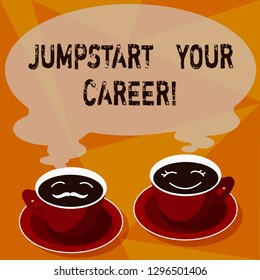 Text sign showing Jumpstart Your Career. Conceptual photo Make it work successfully after a period of failure Sets of Cup Saucer for His and Hers Coffee Face icon with Blank Steam.