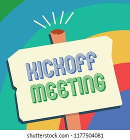 Text sign showing Kickoff Meeting. Conceptual photo Special discussion on the legalities involved in the project
