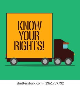 Text sign showing Know Your Rights. Conceptual photo must have knowledge about what you owe to community Delivery Lorry Truck with Blank Covered Back Container to Transport Goods.