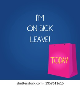 Text sign showing I M On Sick Leave. Conceptual photo absence from work school permitted because of illness Color Gift Bag with Punched Hole but Without Handle on Twotone Blank Space.