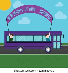 Text sign showing New Heights Of Your Business. Conceptual photo Achieving goals fast growing up company Two Kids Inside School Bus Holding Out Banner with Stick on a Day Trip.