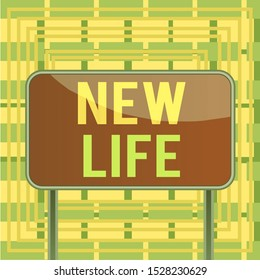 Text sign showing New Life. Conceptual photo start of change in the existence of an individual or animal Board ground metallic pole empty panel plank colorful backgound attached.