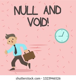 Text sign showing Null And Void. Conceptual photo Cancel a contract Having no legal force Invalid Ineffective.