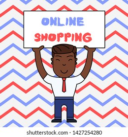 Text sign showing Online Shopping. Conceptual photo allows consumers to buy their goods over the Internet Smiling Man Standing Holding Big Empty Placard Overhead with Both Hands.