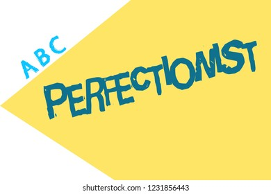 Text sign showing Perfectionist. Conceptual