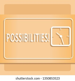 Text sign showing Possibilities. Conceptual photo Things that may happen or be the case State of being possible Modern Design of Transparent Square Analog Clock on Two Tone Pastel Backdrop.