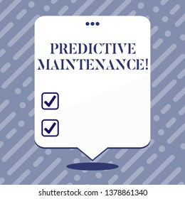 Text sign showing Predictive Maintenance. Conceptual photo maintenance strategy driven by predictive analytics Blank Space White Speech Balloon Floating with Three Punched Holes on Top.