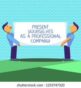 Text sign showing Present Yourselves As A Professional Company. Conceptual photo Formal introduction of yourself Two Men Standing Carrying Rectangular Blank Panel Board on Both Sides.