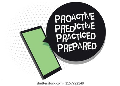 Text sign showing Proactive Predictive Practiced Prepared. Conceptual photo Preparation Strategies Management Cell phone receiving text messages chats information using applications.