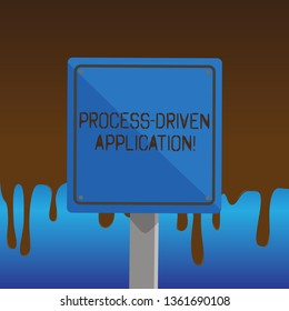 Text sign showing Process Driven Application. Conceptual photo workflow engine where process can be exposed 3D Square Blank Colorful Caution Road Sign with Black Border Mounted on Wood.