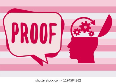 Text sign showing Proof. Conceptual photo evidence or argument establishing fact or truth of statement