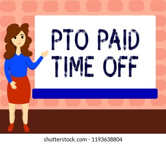 Text sign showing Pto Paid Time Off. Conceptual photo Employer grants compensation for personal leave holidays