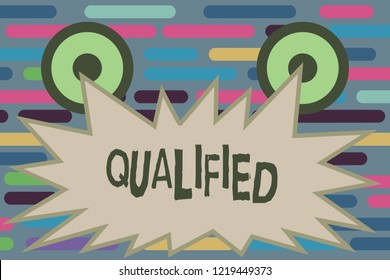 Text sign showing Qualified. Conceptual photo Officially trained to perform a particular job Certified