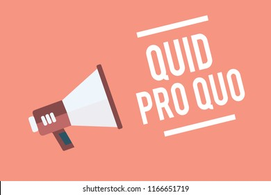 Text sign showing Quid Pro Quo. Conceptual photo A favor or advantage granted or expected in return of something Megaphone loudspeaker pink background important message speaking loud.