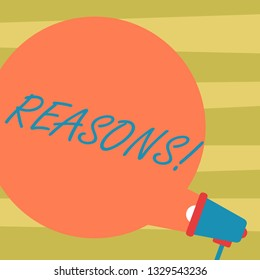 Text sign showing Reasons. Conceptual photo Causes Explanations Justifications for an action or event Motivation Blank Round Color Speech Bubble Coming Out of Megaphone for Announcement.