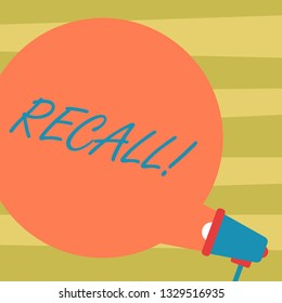 Text sign showing Recall. Conceptual photo Bring back to memory Ordering the return of a demonstrating or product Blank Round Color Speech Bubble Coming Out of Megaphone for Announcement.