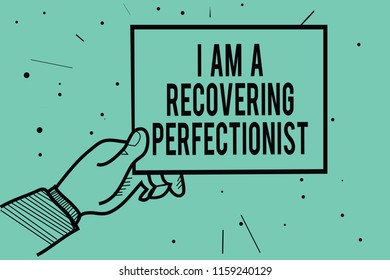 Text sign showing I Am A Recovering Perfectionist. Conceptual photo Obsessive compulsive disorder recovery Man hand holding paper communicating information dots turquoise background.