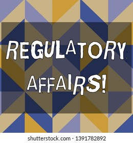 Text sign showing Regulatory Affairs. Conceptual photo the desire of governments to protect public health 3D Formation of Geometric Shapes Creating Cubes and Blocks with Perspective.