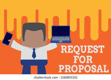 Text sign showing Request For Proposal. Conceptual photo document contains bidding process by agency or company Standing professional man tie holding left open laptop right mobile phone.