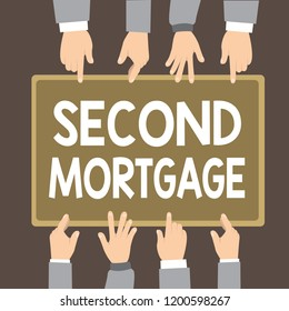 Text sign showing Second Mortgage. Conceptual photo lien on property which is subordinate to more senior one