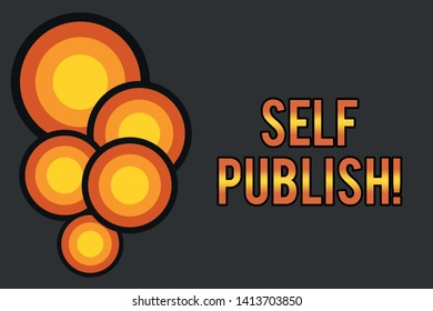 Text sign showing Self Publish. Conceptual photo writer publish piece of ones work independently at own expense Circle abstract design. Simple colorful circles background. Futuristic.