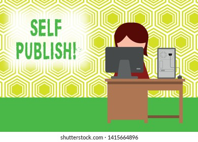 Text sign showing Self Publish. Conceptual photo writer publish piece of ones work independently at own expense Young female working office sitting desktop computer office monitor photo.
