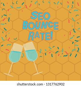 Text sign showing Seo Bounce Rate. Conceptual photo Search engine optimization visitors navigate off the site Filled Wine Glass Toasting for Celebration with Scattered Confetti photo.