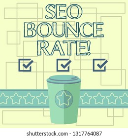 Text sign showing Seo Bounce Rate. Conceptual photo Search engine optimization visitors navigate off the site 3D Coffee To Go Cup with Lid Cover and Stars on Strip Blank Text Space.