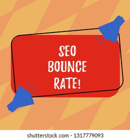 Text sign showing Seo Bounce Rate. Conceptual photo Search engine optimization visitors navigate off the site Two Megaphone with Sound icon on Blank Color Outlined Rectangular Shape.