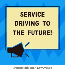 Text sign showing Service Driving To The Future. Conceptual photo Modern technologies assistance services Megaphone Sound icon Outlines Blank Square Loudspeaker Text Space photo.