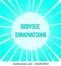Text sign showing Service Innovation. Conceptual photo Improved Product Line Services Introduce upcoming trend Sunburst Explosion Different Size White Beams Halftone Center Perspective.