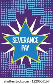 Text sign showing Severance Pay. Conceptual photo Amount paid to an employee on the termination of a contract