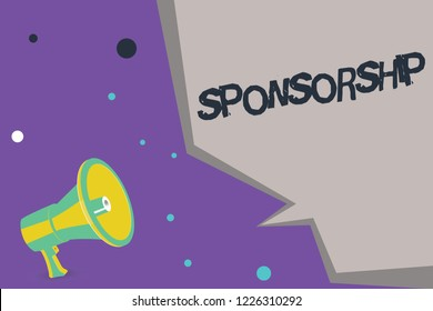 Text sign showing Sponsorship. Conceptual photo Position of being a sponsor Give financial support for activity