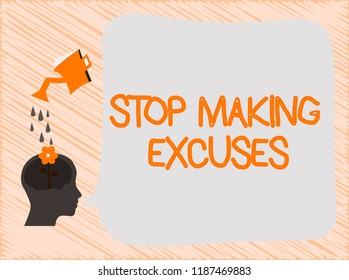 Text sign showing Stop Making Excuses. Conceptual photo Cease Justifying your Inaction Break the Habit