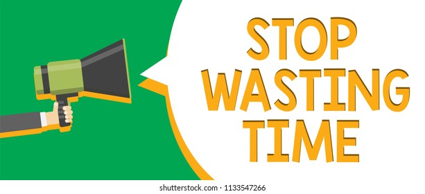 Text sign showing Stop Wasting Time. Conceptual photo Organizing Management Schedule lets do it Start Now Indication announcement alarming signalling speaker circle symbol warning.