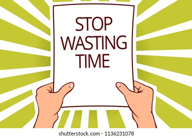 Text sign showing Stop Wasting Time. Conceptual photo Organizing Management Schedule lets do it Start Now Paper page capital reporting cardboards placards signboards pattern.