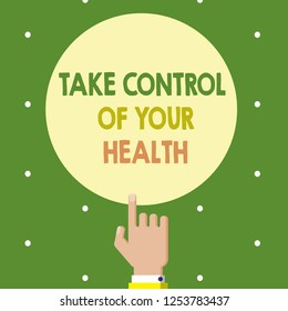 Text sign showing Take Control Of Your Health. Conceptual photo Balance Life integrate Wellness and Fitness