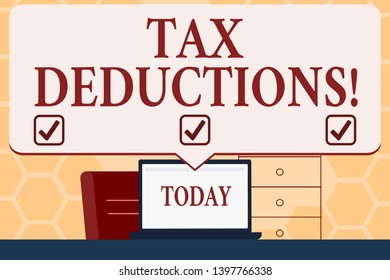 Text sign showing Tax Deductions. Conceptual photo amount or cost that can be subtracted from someone s is income Blank Huge Speech Bubble Pointing to White Laptop Screen in Workspace Idea.