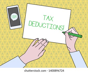 Text sign showing Tax Deductions. Conceptual photo reduction income that is able to be taxed of expenses.