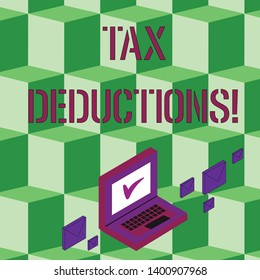 Text sign showing Tax Deductions. Conceptual photo reduction income that is able to be taxed of expenses Color Mail Envelopes around Laptop with Check Mark icon on Monitor Screen.