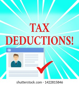 Text sign showing Tax Deductions. Conceptual photo reduction income that is able to be taxed of expenses Curriculum Vitae Resume of Young Male Candidate Marked by Colored Checkmark.