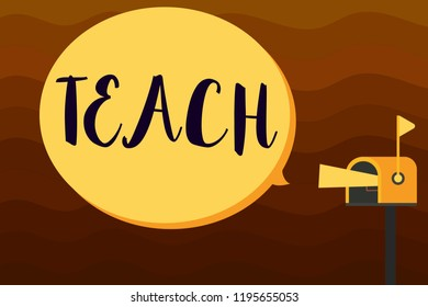 Text sign showing Teach. Conceptual photo impart knowledge or instruct someone as to how do something right