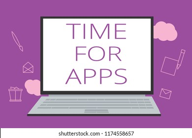 Text sign showing Time For Apps. Conceptual photo The best fullfeatured service that helps communicate faster