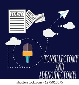Text sign showing Tonsillectomy And Adenoidectomy. Conceptual photo Procedure in removing tonsil and adenoid Information and Documents Passing thru Cloud Hosting Fast delivery of Data.